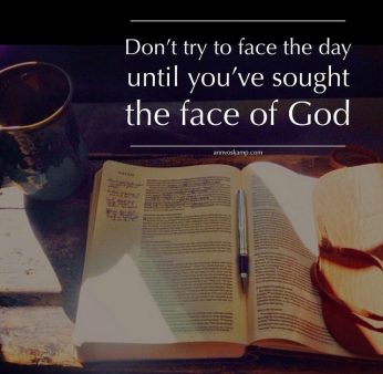 dont try to face the day until