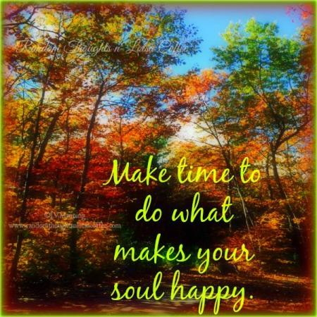 make time to do what makes your soul happy with autum theme